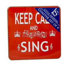 Keep Calm and Sing Coaster